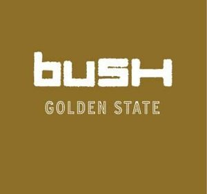 Bush - The Golden State