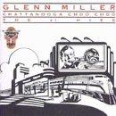 echange, troc Glenn Miller - Chattanooga Choo Choo: The #1 Hits