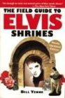 The Field Guide to Elvis Shrines (0867195916) by William Yenne
