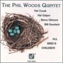 All Bird's Children by The Phil Woods Quintet, Hal Crook, Steve Gilmore, Bill Goodwin and Hal Galper