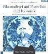 img - for Blaumalerei auf Porzellan und Keramik. Maltechniken und Stile. book / textbook / text book
