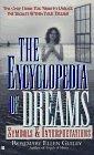 The Encyclopedia of Dreams: Symbols and Interpretations (0425147886) by Guiley, Rosemary Ellen