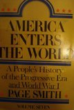 America Enters the World: A People's History of the Progressive Era and World War I  (Volume Seven) (0070585733) by Smith, Page