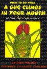 What to Do When a Bug Climbs in Your Mouth and Other Poems to Drive You Buggy: And Other Poems to Drive You Buggy (0688136583) by Walton, Rick