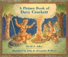 A Picture Book of Davy Crockett (Picture Book Biographies) (Picture Book Biography) (0823413438) by David A. Adler