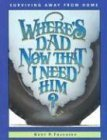img - for Where's Dad Now That I Need Him?: Surviving Away from Home by Betty Rae Frandsen (2003-12-01) book / textbook / text book