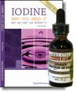 Iodine: Why You Need It, Why You Can't Live Without It (4th Edition By David Brownstein, M.d. and a Bottle of Old Fashioned Lugol's Iodine (2 Fl. Oz.)