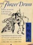 img - for The flower drum and other Chinese songs. Foreword by Pearl S. Buck. Preface by Henry Cowell. Illustrated. book / textbook / text book