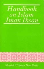 Handbook on Islam, iman, ihsan: The Kitab usul ad-deen (The roots of the life-transaction) and the Kitab ulum al-muamala (The sciences of behaviour): Usuman dan Fodio: 9780950444680: Amazon.com: Books