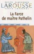 La Farce De Maistre Pathelin (Petits Classiques Larousse Texte Integral) (French Edition)
