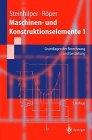 img - for Maschinen- und Konstruktionselemente: Band 1: Grundlagen der Berechnung und Gestaltung (Hochschultext) (German Edition) book / textbook / text book