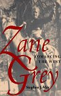 Zane Grey: Romancing The West, STEPHEN J. MAY