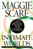 Intimate Worlds:: Life Inside the Family