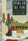 Dying on the Vine: A Further Adventure of the Gourmet Detective (031218090X) by King, Peter