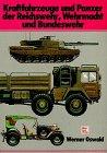 img - for Kraftfahrzeuge und Panzer der Reichswehr, Wehrmacht und Bundeswehr: Katalog der deutschen Militarfahrzeuge von 1900 bis heute (German Edition) book / textbook / text book
