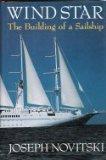 Wind Star: The Building of a Sailship, Joseph Novitski