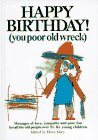 Happy Birthday: You Poor Old Wreck