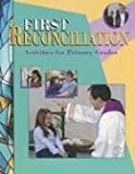 First Reconcilation: Activities for Primary Grades