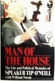 img - for Man of the House: The Life and Political Memoirs of Speaker Tip O'Neill book / textbook / text book