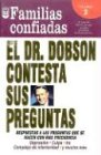 El Dr. Dobson Contesta Sus Preguntas: Familias Confiadas (Spanish Edition) (0789900300) by Spanish House Inc