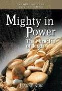 Mighty in Power: The Miracles of Jesus (Word Among Us Keys to the Bible), Jeanne Kun