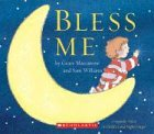 Bless Me: A Child's Good Night Prayer (0439623324) by Maccarone, Grace
