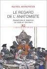 echange, troc Rafael Mandressi - Regard de l'anatomiste : Dissections et invention du corps en Occident