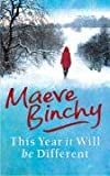 This Year It Will Be Different Maeve Binchy