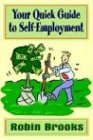 Your Quick Guide to Self Employment (1413740820) by Brooks, Robin