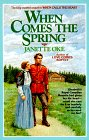 When Comes the Spring (Canadian West, Book 2), JANETTE OKE
