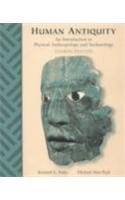 Human Antiquity An Introduction to Physical Anthropology and Archaeology by Kenneth Feder