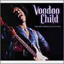 Voodoo Child : Collection By Jimi Hendrix (2001-06-21)