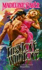First Love, Wild Love (0843928387) by Madeline Baker
