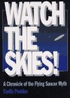 Watch the Skies!: A Chronicle of the Flying Saucer Myth