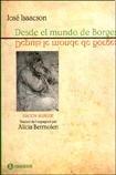 img - for DESDE EL MUNDO DE BORGES (Spanish Edition) book / textbook / text book
