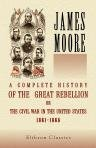 A Complete History of the Great Rebellion:…