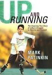 img - for UP AND RUNNING: THE INSPIRING TRUE STORY OF A BOY'S STRUGGLE TO SURVIVE AND TRIU book / textbook / text book