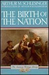 The Birth of the Nation: A Portrait of the American People on the Eve of Independence (American Heritage Library) (0395316758) by Schlesinger, Arthur Meier