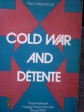 Cold War and Detente: American Foreign Policy Process Since 1945