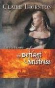 The Defiant Mistress (Harlequin Historical Series), CLAIRE THORNTON