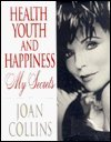 Health, Youth and Happiness: My Secrets (0399140220) by Collins, Joan