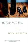 The Truth About Celia, Kevin Brockmeier