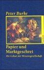 Papier und Marktgeschrei. Allgemeines Programm - Sachbuch (3803136075) by Peter Burke