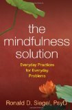 The Mindfulness Solution: Everyday Practices for Everyday Problems (Hardcover)