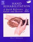 img - for Hand Rehabilitation: A Quick Reference Guide and Review, 2e book / textbook / text book
