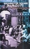 img - for Washington Square Memoirs The Great Urban Folk Boom 1950-1970 book / textbook / text book