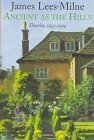 Ancient As the Hills: Diaries 1973-1974 (0719555965) by Lees-Milne, James