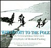 img - for With Scott to the Pole: The Terra Nova Expedition 1910-1913 book / textbook / text book