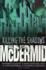 Killing The Shadows (0002261103) by Val Mcdermid