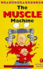 The Muscle Machine (Young Puffin Story Books) (0140363157) by McCall Smith, Alexander